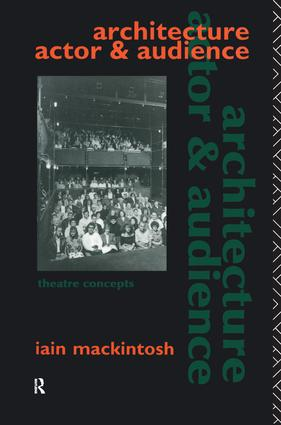 Architecture, Actor and Audience: 1st Edition (Hardback) book cover