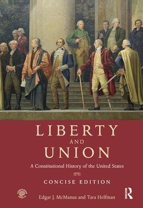 Liberty and Union: A Constitutional History of the United States, concise edition, 1st Edition (Hardback) book cover