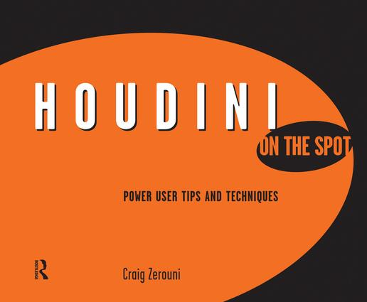 Houdini On the Spot: Time-Saving Tips and Shortcuts from the