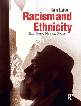 Racism and Ethnicity: Global Debates, Dilemmas, Directions, 1st Edition (Hardback) book cover