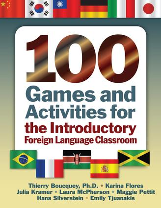 100 Games and Activities for the Introductory Foreign Language Classroom: 1st Edition (Hardback) book cover