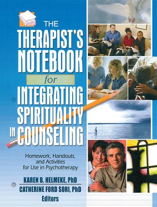 The Therapist's Notebook for Integrating Spirituality in Counseling I: Homework, Handouts, and Activities for Use in Psychotherapy, 1st Edition (Hardback) book cover