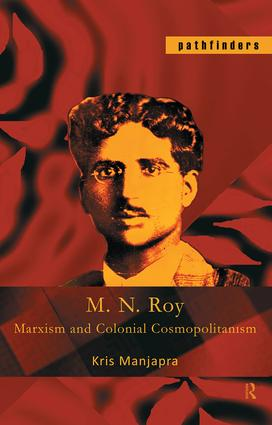 M. N. Roy: Marxism and Colonial Cosmopolitanism book cover