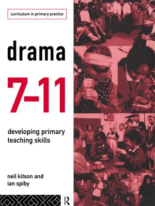 Drama 7-11: Developing Primary Teaching Skills, 1st Edition (Hardback) book cover