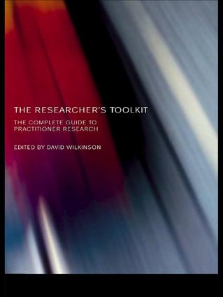 The Researcher's Toolkit: The Complete Guide to Practitioner Research, 1st Edition (Hardback) book cover