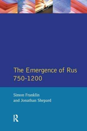 The Emergence of Russia 750-1200: 1st Edition (Hardback) book cover