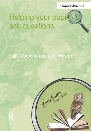 Helping Your Pupils to Ask Questions: 1st Edition (Hardback) book cover