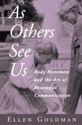 As Others See Us: Body Movement and the Art of Successful Communication, 1st Edition (Hardback) book cover