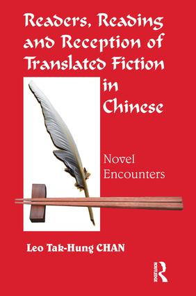 Readers, Reading and Reception of Translated Fiction in Chinese: Novel Encounters, 1st Edition (Hardback) book cover