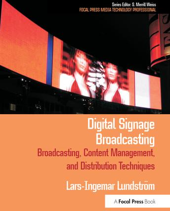 Digital Signage Broadcasting: Broadcasting, Content Management, and Distribution Techniques, 1st Edition (Hardback) book cover
