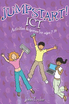 Jumpstart! ICT: ICT activities and games for ages 7-14 book cover