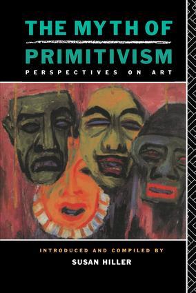 The Myth of Primitivism: 1st Edition (Hardback) book cover