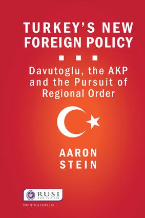 Turkey's New Foreign Policy: Davutoglu, the AKP and the Pursuit of Regional Order book cover