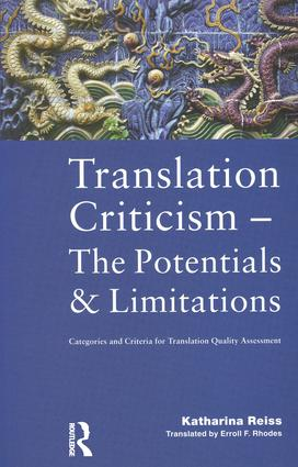 Translation Criticism- Potentials and Limitations: Categories and Criteria for Translation Quality Assessment, 1st Edition (Hardback) book cover