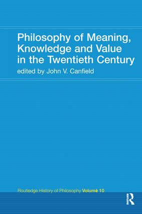 Philosophy of Meaning, Knowledge and Value in the 20th Century: Routledge History of Philosophy Volume 10 book cover
