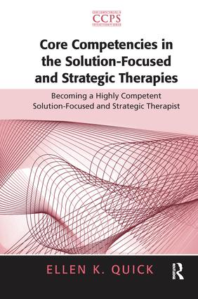 Core Competencies in the Solution-Focused and Strategic Therapies: Becoming a Highly Competent Solution-Focused and Strategic Therapist book cover