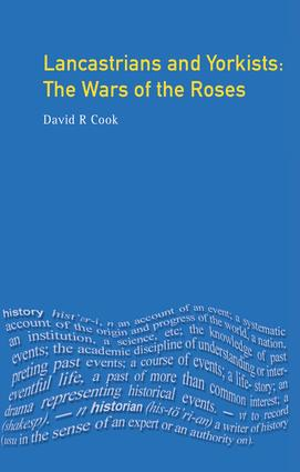 Lancastrians and Yorkists: The Wars of the Roses, 1st Edition (Hardback) book cover