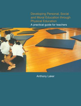Developing Personal, Social and Moral Education through Physical Education