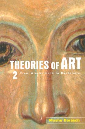 Theories of Art: 2. From Winckelmann to Baudelaire, 1st Edition (Paperback) book cover