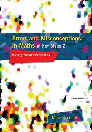 Errors and Misconceptions in Maths at Key Stage 2: Working Towards Success in SATS, 1st Edition (Hardback) book cover