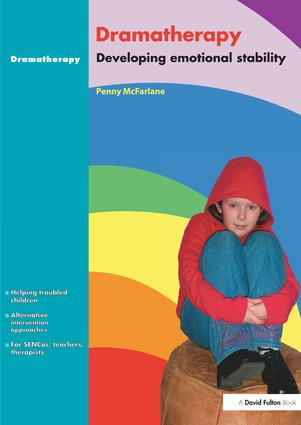 Dramatherapy: Raising Children's Self-Esteem and Developing Emotional Stability, 1st Edition (Hardback) book cover