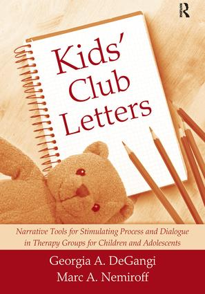 Kids' Club Letters: Narrative Tools for Stimulating Process and Dialogue in Therapy Groups for Children and Adolescents, 1st Edition (Hardback) book cover