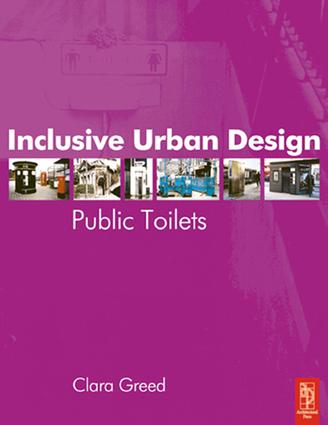 Inclusive Urban Design: Public Toilets: 1st Edition (Hardback) book cover