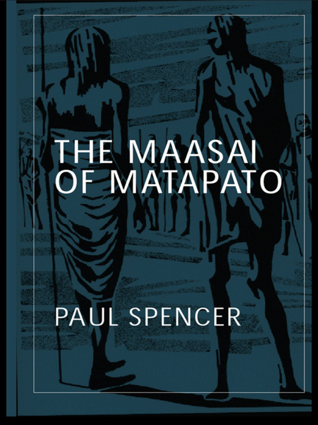 The Maasai of Matapato: A Study of Rituals of Rebellion book cover