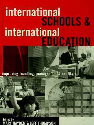 International Schools and International Education: Improving Teaching, Management and Quality, 1st Edition (Hardback) book cover