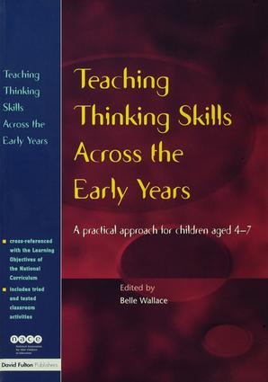 Teaching Thinking Skills Across the Early Years: A Practical Approach for Children Aged 4 - 7, 1st Edition (Hardback) book cover