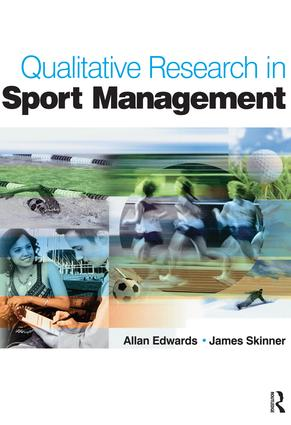 Qualitative Research in Sport Management: 1st Edition (Hardback) book cover
