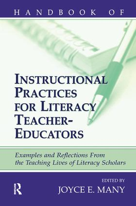 Handbook of Instructional Practices for Literacy Teacher-educators: Examples and Reflections From the Teaching Lives of Literacy Scholars, 1st Edition (Hardback) book cover