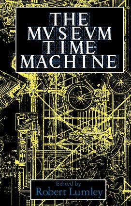 The Museum Time Machine: Putting Cultures on Display book cover