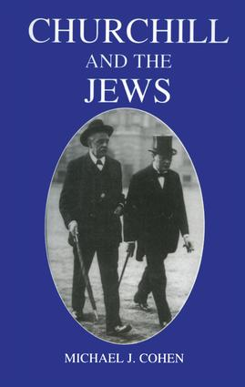 Churchill and the Jews, 1900-1948: 2nd Edition (Hardback) book cover