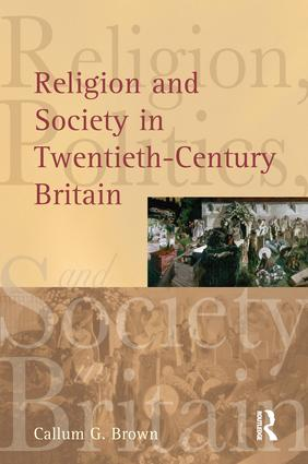 Religion and Society in Twentieth-Century Britain: 1st Edition (Hardback) book cover