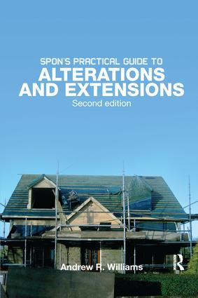 Spon's Practical Guide to Alterations & Extensions: 2nd Edition (Hardback) book cover