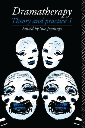 Dramatherapy: Theory and Practice 1, 1st Edition (Hardback) book cover