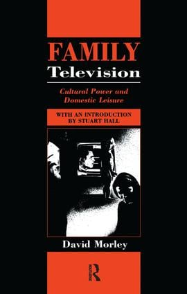 Family Television: Cultural Power and Domestic Leisure book cover