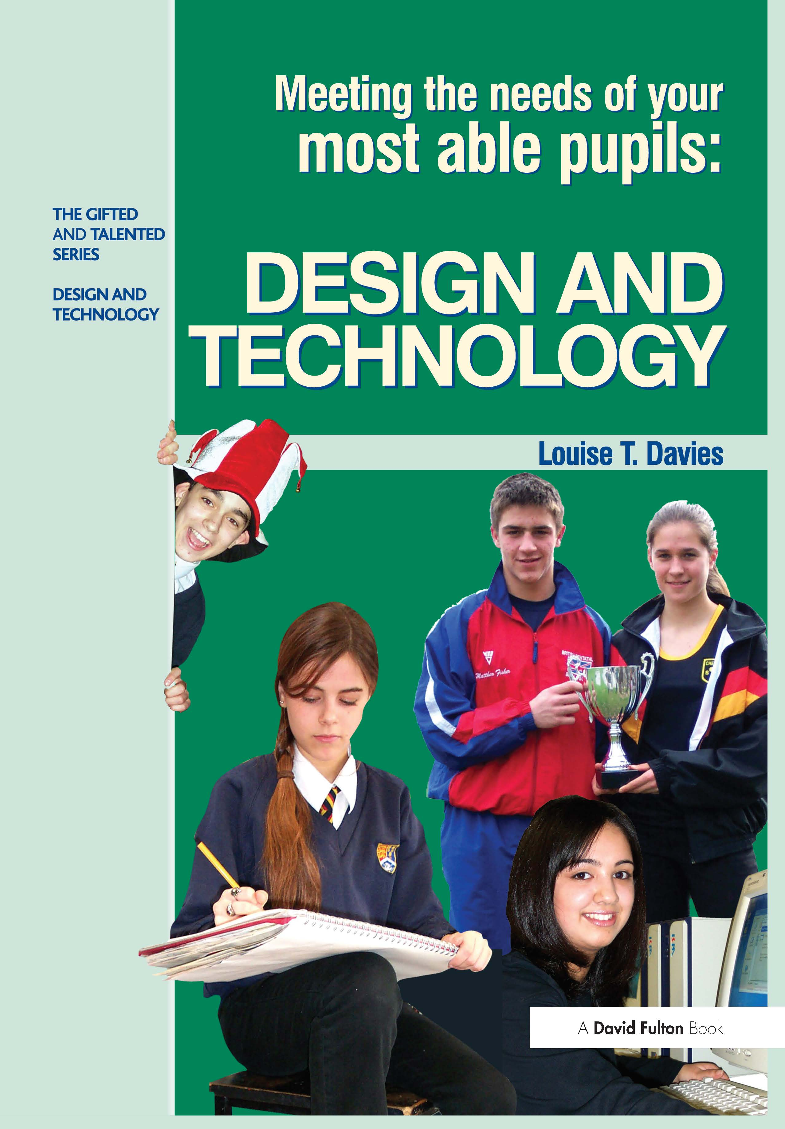 Meeting the Needs of Your Most Able Pupils in Design and Technology: 1st Edition (Hardback) book cover