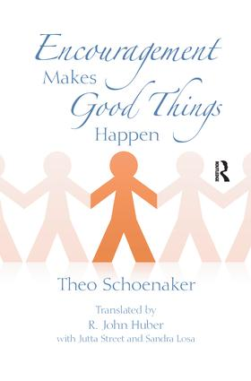 Encouragement Makes Good Things Happen: 1st Edition (Hardback) book cover