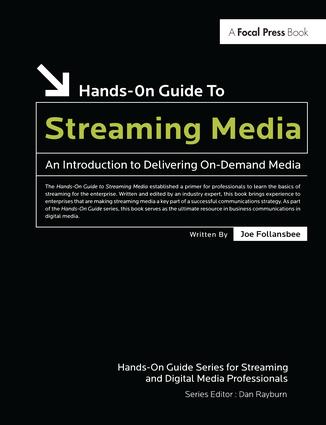 Hands-On Guide to Streaming Media: an Introduction to Delivering On-Demand Media, 2nd Edition (Hardback) book cover