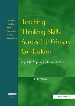 Teaching Thinking Skills Across the Primary Curriculum