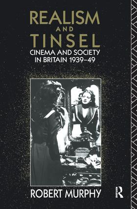 Realism and Tinsel: Cinema and Society in Britain 1939-48 book cover