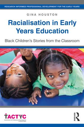 Racialisation in Early Years Education: Black Children's Stories from the Classroom book cover