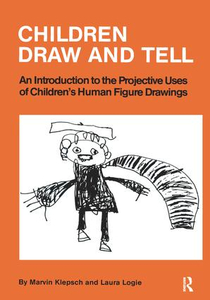 Children Draw And Tell: An Introduction To The Projective Uses Of Children's Human Figure Drawing, 1st Edition (Hardback) book cover