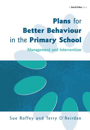 Plans for Better Behaviour in the Primary School: 1st Edition (Hardback) book cover