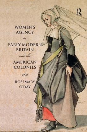 Women's Agency in Early Modern Britain and the American Colonies: 1st Edition (Hardback) book cover