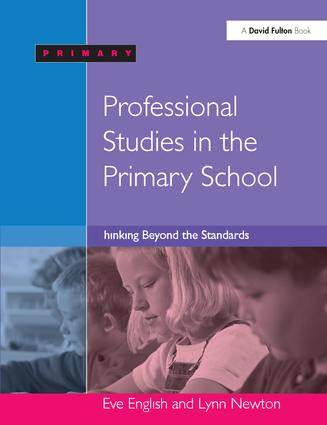 Professional Studies in the Primary School: Thinking Beyond the Standards, 1st Edition (Hardback) book cover