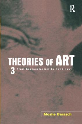 Theories of Art: 3. From Impressionism to Kandinsky, 1st Edition (Paperback) book cover