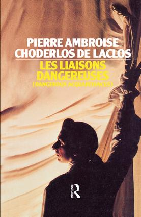 Les Liaisons Dangereuses: 1st Edition (Hardback) book cover